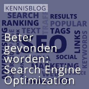 Beter gevonden worden: Search Engine Optimization